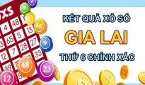 Thống kê XSGL 6/8/2021 chốt số đẹp giờ vàng Gia Lai