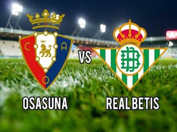 soi kèo Osasuna vs Betis 24/9