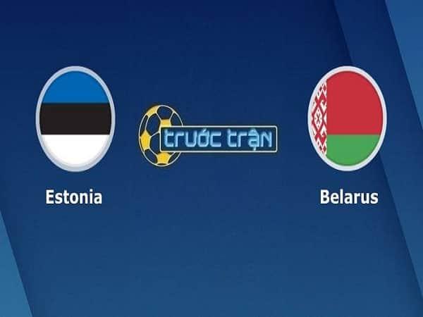 Soi kèo Estonia vs Belarus 9/10